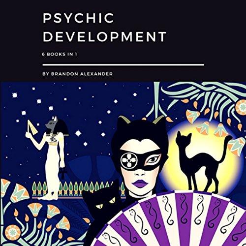 Psychic Development: 6 Books in 1