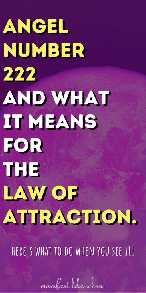 What Does Angel Number 222 Mean For Manifestation & Law of Attraction?