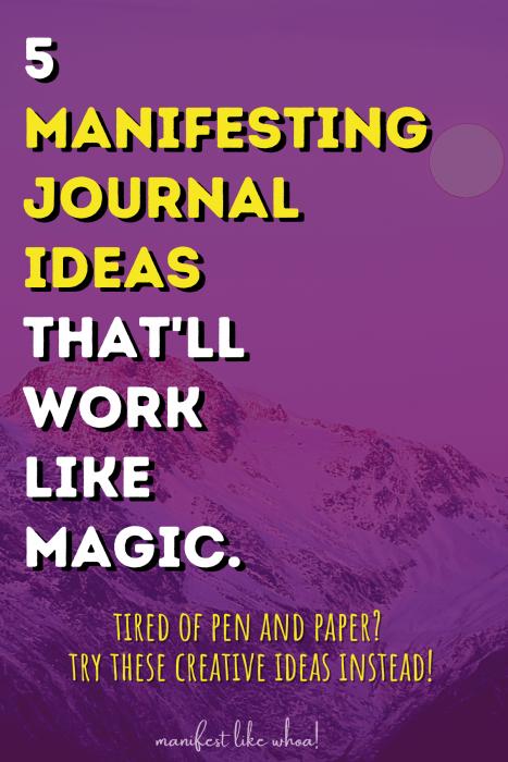 5 Unique Manifestation Journal Ideas That'll Work Like Magic