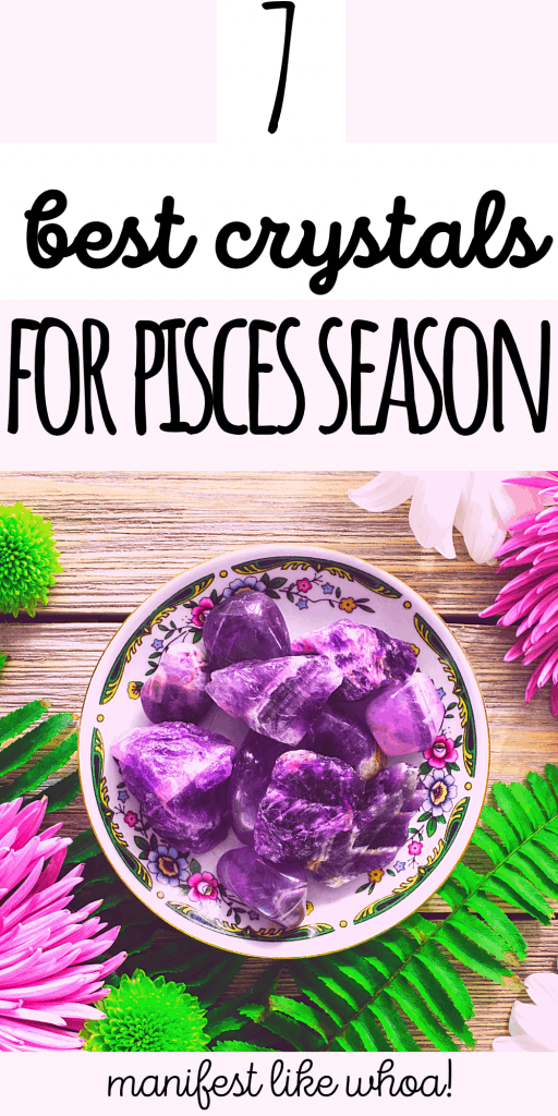 7 Best Crystals for Pisces Season (Healing Crystals & Gemstones for Manifesting)