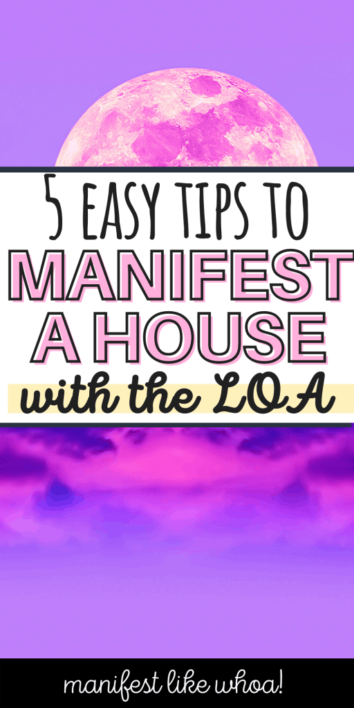 How To Manifest A House With The Law of Attraction (Dream Life Manifestation)