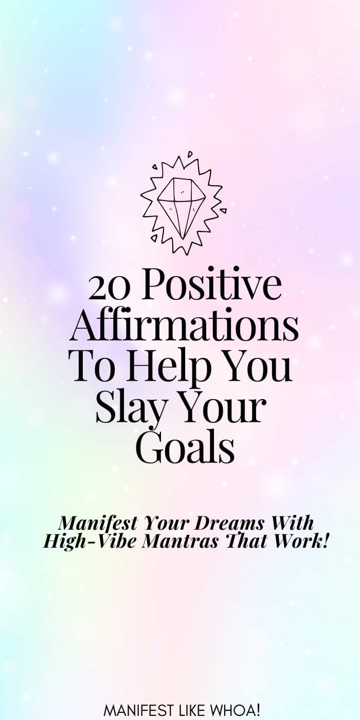 20 Positive Affirmations To Help You Slay Your Goals